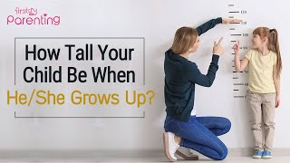 How Tall Will My Child Be - Predicting Your Child's Height