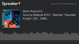 "Source Material #191 - Batman ""Haunted Knight"" (DC, 1996)"