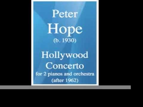 """Peter Hope (b. 1930) : """"Hollywood Concerto"""" for 2 pianos and orchestra (after 1962)"""