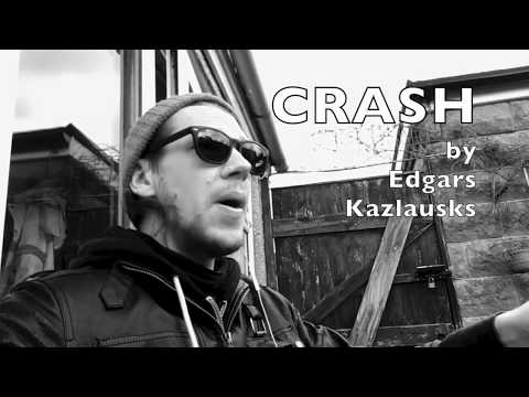 Crash by Edgars Kazlausks