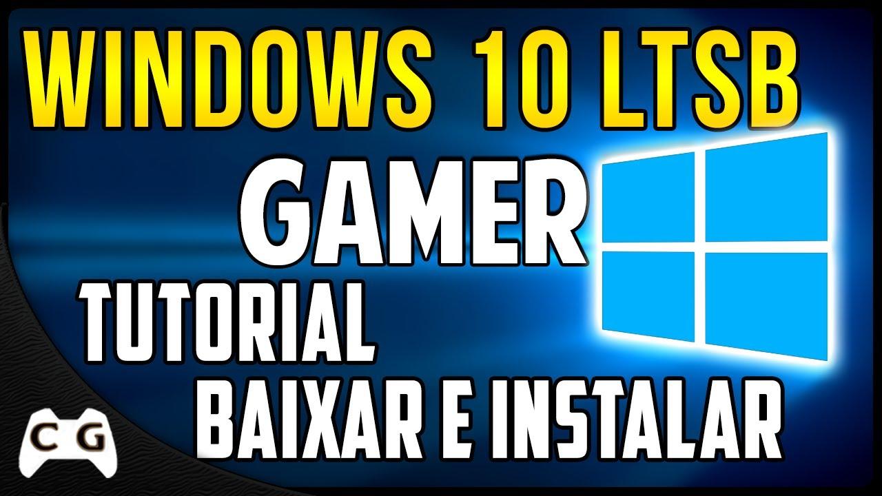 Conheça o Windows 10 LTSB Gamer Otimizado Para PC Fracos Somente com  Recursos Essenciais