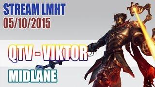 Stream cá nhân QTV 5/10: Viktor - FEED to WIN ✔