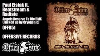 Paul Elstak ft. Beatstream & Radiate - Angels Deserve To Die RMX (Fucked up by Cryogenic)