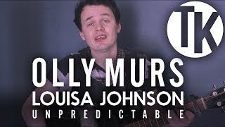 Olly Murs, Louisa Johnson - Unpredictable (Acoustic Cover)