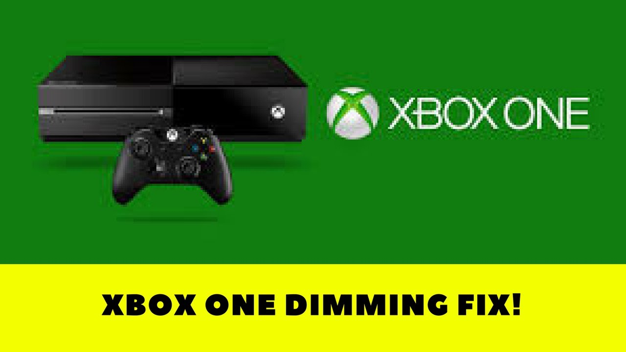 Xbox One Dimming Fix