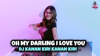 DJ OH MY DARLING I LOVE YOU X KANAN KIRI KANAN KIRI VIRAL TIKTOK!!! (DJ IMUT REMIX)