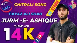 Fayaz Ali Shah New Khowar Song 2021 #Poetry #ZulfiqarSafi #latest ChitraliSong2021#NsStudio