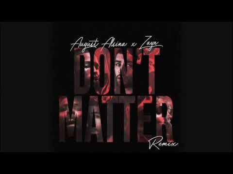 Don't Matter Remix  August Alsina & ZAYN