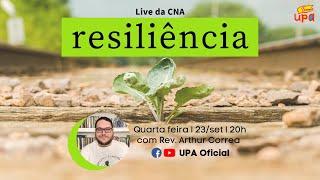 LIVE da CNA | Tema: RESILIÊNCIA