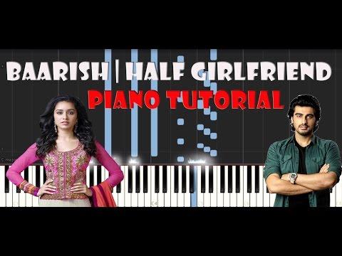 Baarish   Half Girlfriend   Piano Tutorial   How To Play On Piano [Free MIDI]