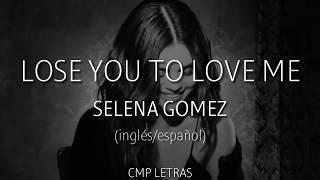 Selena Gomez - Lose You To Love Me (letra en español/inglés)