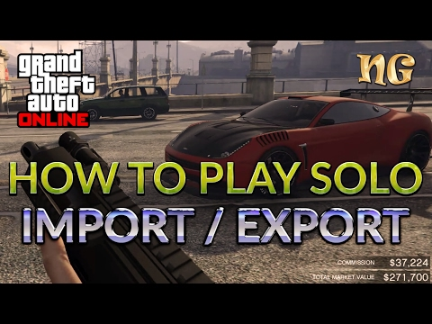 GTA V Online: How to play the Import Export mission solo