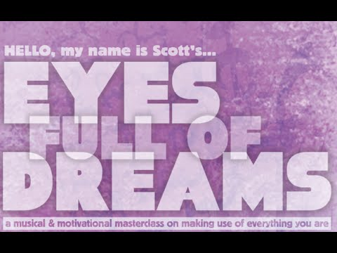 Eyes Full Of Dreams -- Full Movie (2015) -- Scott Ginsberg Concert Documentary