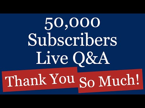 Celebrating 50,000 Subscribers Live Q&A - Thank You So Much!