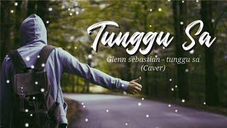 Download Lagu GLENN SEBASTIAN - TUNGGU SA (cover Putu Bahagiana, ...) mp3