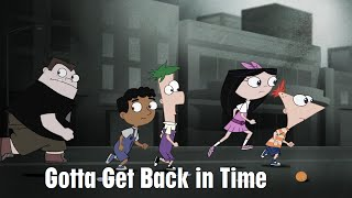 Phineas and Ferb - Gotta Get Back in Time