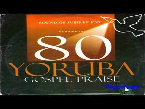 Sound Of Jubilee - 80 Yoruba Gospel Praise