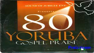 Sound Of Jubilee - 80 Yoruba Gospel Praise