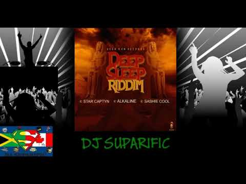 DEEP SLEEP RIDDIM MIX FT. ALKALINE, STAR CAPTYN, SASHIE COOL {DJ SUPARIFIC}