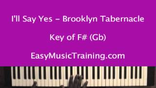 Download I'll Say Yes -  Brooklyn Tabernacle Choir - EasyMusicTraining.com MP3 song and Music Video