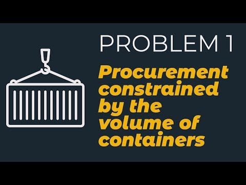 SCM Problem 1: Procurement constrained by the volume of containers