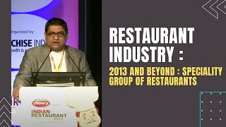 Restaurant Industry : 2013 and Beyond : Speciality Group of Restaurants