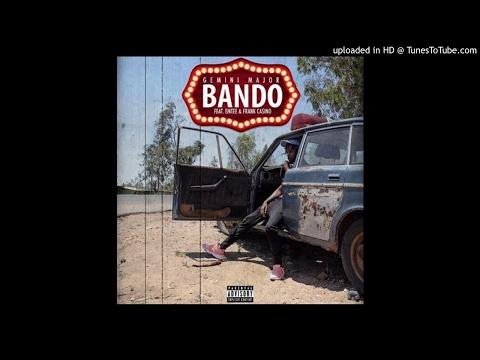 Gemini Major - Bando Ft. Emtee & Frank Casino (Official Audio) 2017