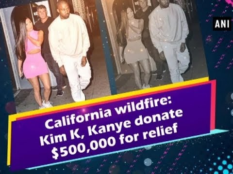 California wildfire: Kim K, Kanye donate $500,000 for relief Mp3