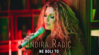 INDIRA RADIC - NE BOLI TO (OFFICIAL VIDEO 2020)