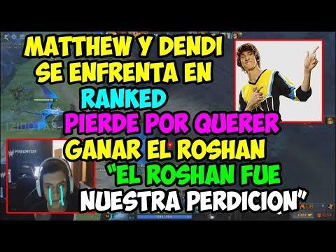 """MATTHEW Y DENDI SE ENFRENTA EN RANKED """"EL ROSHAN FUE NUESTRA PERDICIÓN""""   DOTA 2"""
