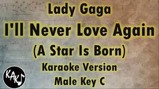 Lady Gaga - I'll Never Love Again Karaoke Instrumental Lyrics Cover Male Key C
