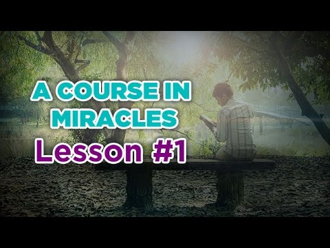 A Course In Miracles- Lesson 1