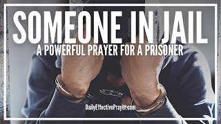 Prayer For Someone In Jail or Prison - Prisoner Prayer