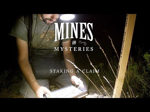 Mines And Mysteries- Staking A Gold Claim