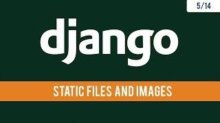 Django 2.1 - Adding images and static files - 5/14