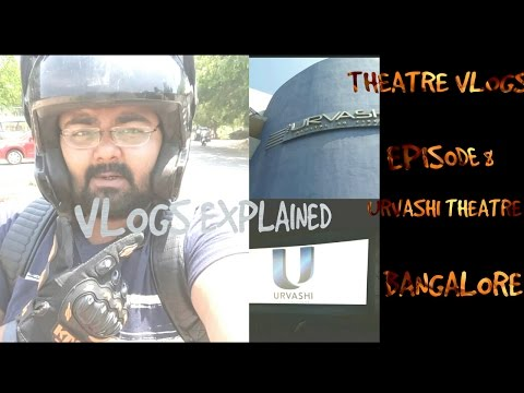 THEATRE VLOGS EPISODE:8 / URVASHI THEATRE / BANGALORE  / SAVE SINGLE SCREEN CINEMAS  / STOP PIRACY