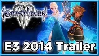 Kingdom Hearts 3 E3 2014 Trailer | KH3 Top 5 Musts - Frozen, New Worlds, Utada, Release Date & More