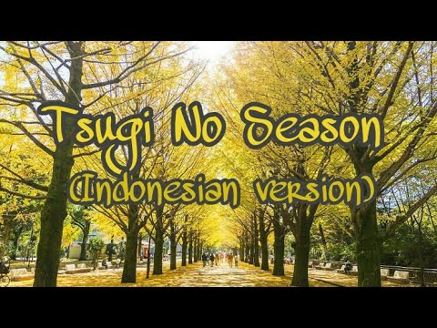 【COVER 🔪😆😂】Tsugi No Season - Musim Berikutnya (Indonesian Version)