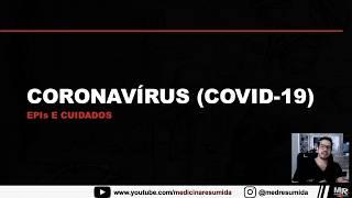 Gambar cover COVID-19 (Parte 03) - Equipamentos de proteção individual e cuidados no atendimento - Aula MR