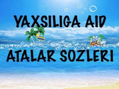 YAXSILIGA AID ATALAR SOZLERI