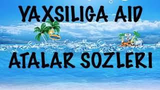 Yaxsiliga Aid Atalar Sozleri Youtube