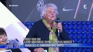 Madeleine pousse un coup de gueule contre Zlatan - L'émission pour tous -  11-03-2014