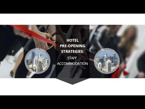 Hotel Pre Opening Strategies: Staff Accommodation