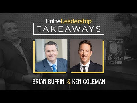 The Emigrant Edge | Brian Buffini | EntreLeadership Takeaways