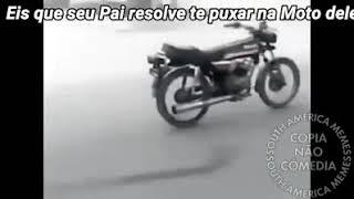 Eis que seu pai te Puxa, na moto dele - (sam meme)