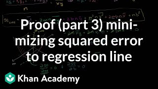 Proof (part 3) minimizing squared error to regression line | Khan Academy