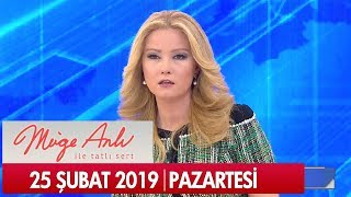 Müge Anlı ile Tatlı Sert 25 Şubat 2019 Pazartesi - Tek Parça
