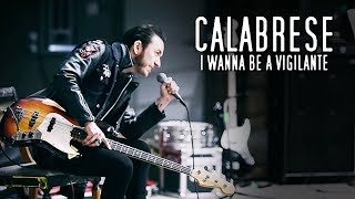 "CALABRESE - ""I Wanna Be A Vigilante"" [OFFICIAL VIDEO]"