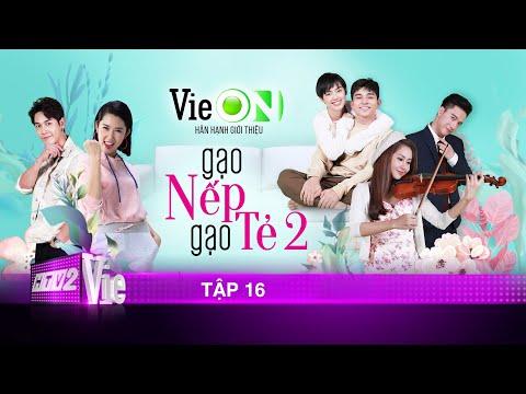 #16 Gạo Nếp Gạo Tẻ Phần 2 | Phim gia đình Việt 2020