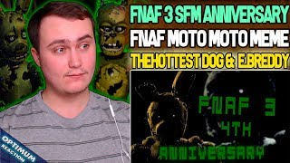 [FNAF3\SFM] FNAF 3's 4th Anniversary   Reaction   Moto Moto 2 REACTIONS